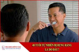 48 tuổi tự nhiên bị rung răng là do đâu