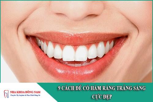 9 cách để có hàm răng trắng sáng