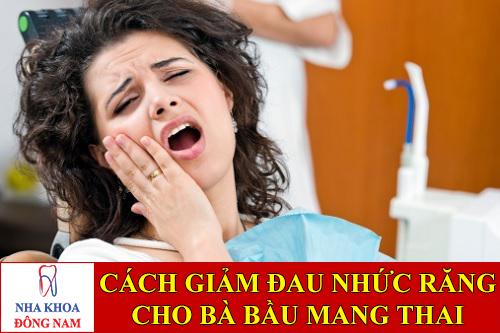 cách giảm đau nhức răng cho bà bầu -1