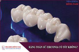 răng toàn sứ zirconia có tốt không