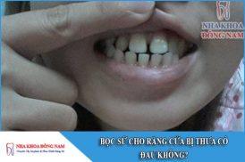 bọc sứ cho răng của bị thưa có đau không