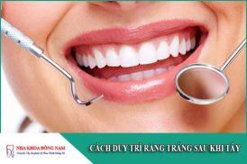 cách duy trì răng trắng sau khi tẩy