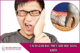 cách giảm đau nhức khi mọc răng khôn