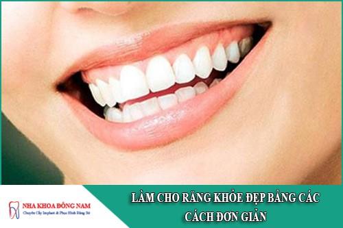 làm cho răng khỏe đẹp bằng các cách đơn giản