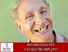 mất một răng nên cấy mấy trụ implant 1