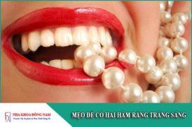 mẹo để có hai hàm răng trắng sáng
