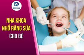 Nha Khoa Nhổ Răng Sữa Cho Bé Tại TPHCM