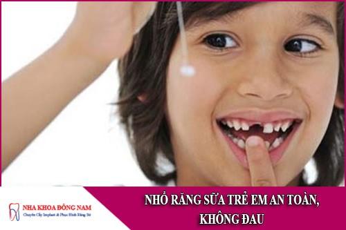 nhổ răng sữa trẻ em an toàn không đau
