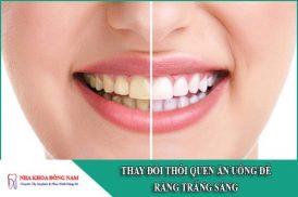 thay đổi thói quen ăn uống để răng trắng sáng