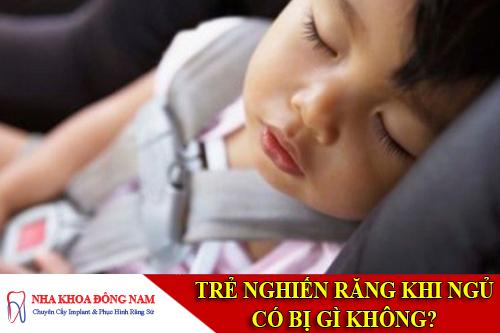 trẻ nghiến răng khi ngủ có bị gì không -1