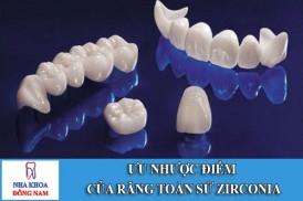 Ưu nhược điểm của răng toàn sứ zirconia
