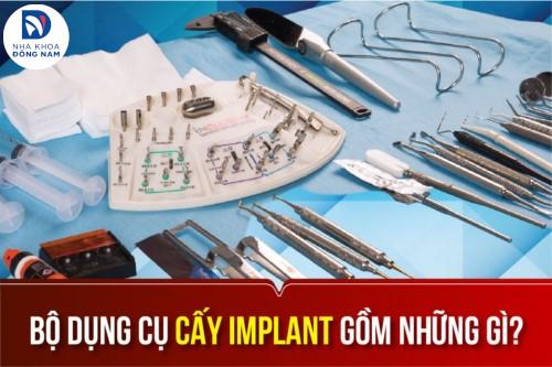 Bộ Dụng Cụ Cấy Ghép Răng Implant?