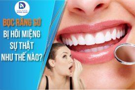 Bọc Răng Sứ bị Hôi Miệng là do đâu?