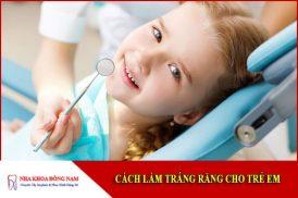 cách làm trắng răng cho trẻ em