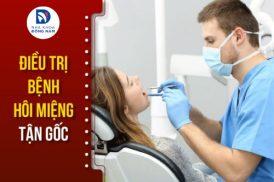 Điều trị bệnh hôi miệng tận gốc, an toàn và hiệu quả