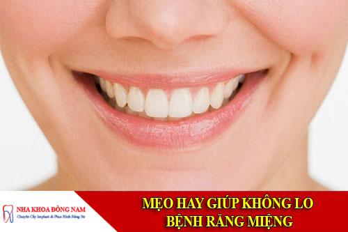 mẹo hay giúp không lo bệnh răng miệng