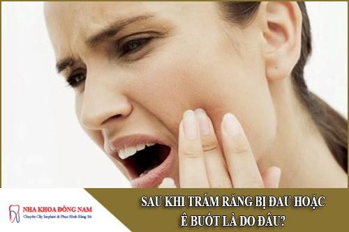 sau khi trám răng bị đau hoặc ê buốt là do đâu