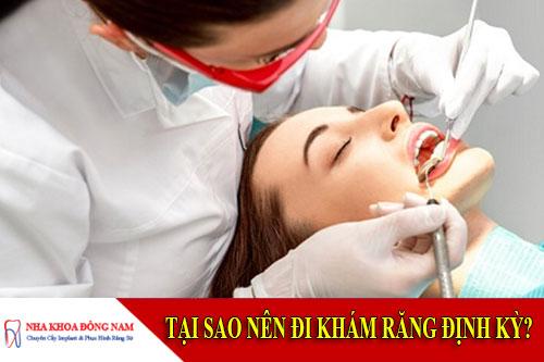 tại sao nên đi khám răng định kỳ