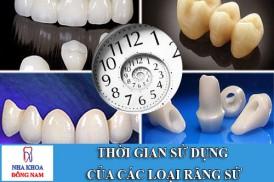 thời gian sữ dụng các loại răng sứ