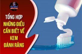 tổng hợp những điều cần biết về kem đánh răng