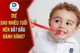 trẻ bao nhiêu tuổi nên bắt đầu đánh răng