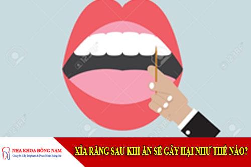 xỉa răng sau khi ăn sẽ gây hại như thế nào