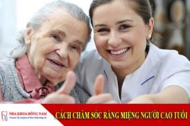 cách chăm sóc răng miệng người cao tuổi