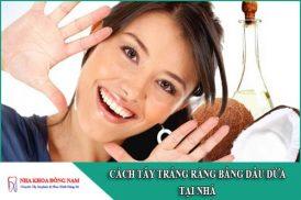 cách tẩy trắng răng bằng dầu dừa tại nhà