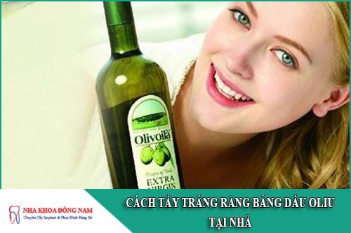 cách tẩy trắng răng bằng dầu oliu tại nhà