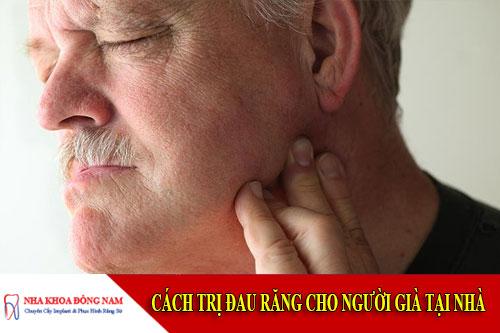 cách trị đau răng cho người già tại nhà
