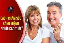 cách chăm sóc răng miệng ở người cao tuổi