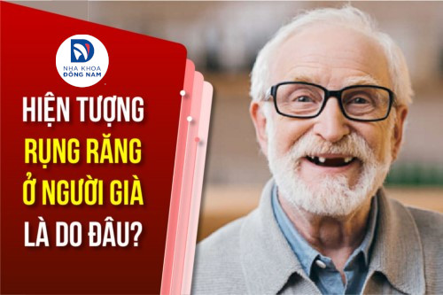 hiện tượng rụng răng ở người già là do đâu