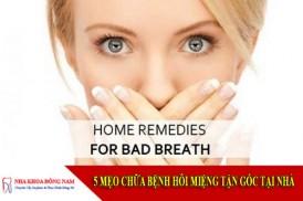 5 mẹo chữa bệnh hôi miệng tận gốc tại nhà