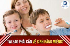 tại sao cần phải vệ sinh răng miệng