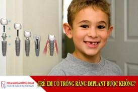 trẻ em có trồng răng implant được không