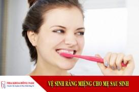 vệ sinh răng miệng cho mẹ sau sinh