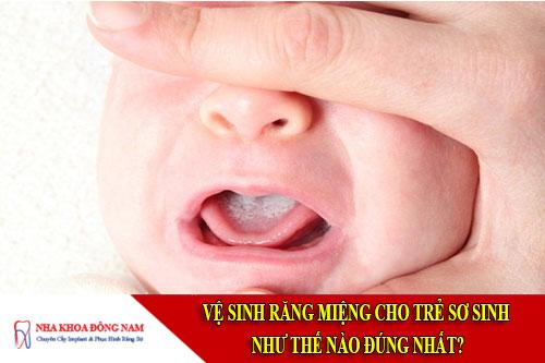 Vệ sinh răng miệng cho trẻ sơ sinh