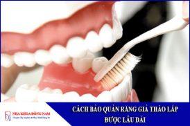 cách bảo quản răng giả tháo lắp được lâu dài