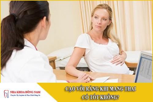 cạo vôi răng khi mang thai có tốt không