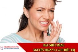 đau nhức răng – nguyên nhân và cách điều trị
