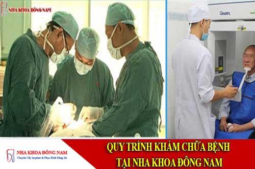 quy trình khám chữa bệnh tại nha khoa đông nam