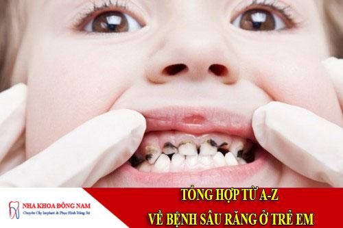 tổng hợp từ a-z về bệnh sâu răng ở trẻ em