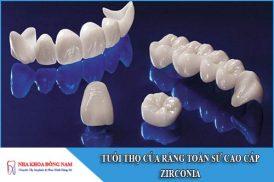 tuổi thọ của răng toàn sứ cao cấp zirconia