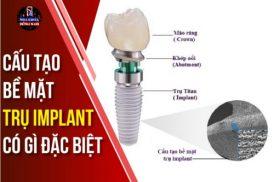 Cấu tạo bề mặt trụ Implant?