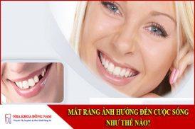 mất răng ảnh hưởng đến cuộc sống như thế nào
