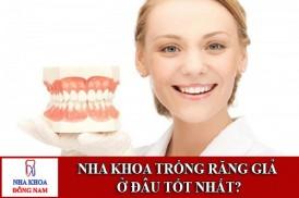 nha khoa trồng răng giả ở đâu tốt nhất