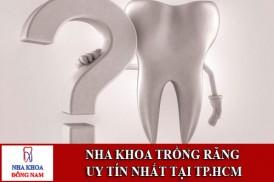 nha khoa trồng răng uy tín nhất tại tp.hcm