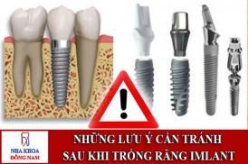 những lưu ý cần tránh sau khi trồng răng imlant