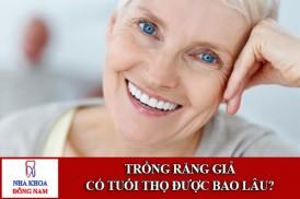 trồng răng giả có tuổi thọ được bao lâu?