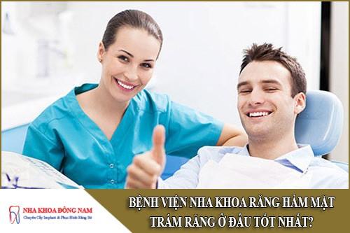bệnh viện nha khoa răng hàm mặt trám răng ở đâu tốt nhất
